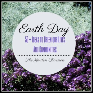 Earth Day Ideas http://ourfairfieldhomeandgarden.com/earth-day-50-ideas-to-green-our-lives-communities/