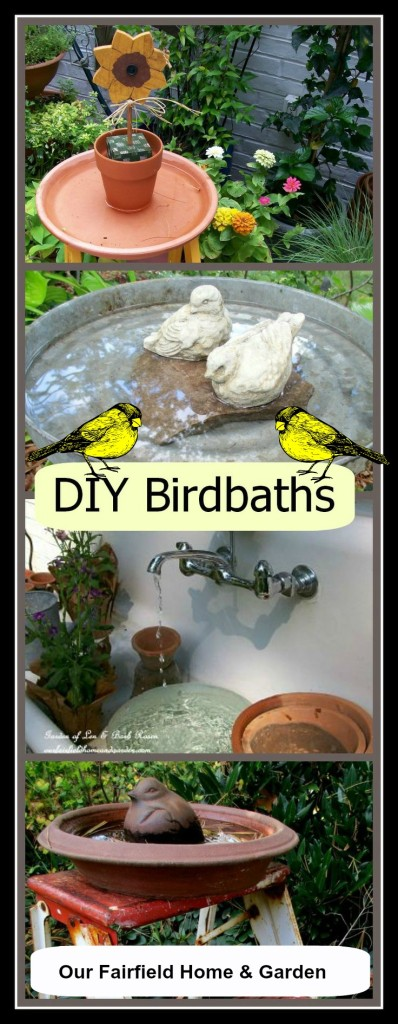 DIY Birdbaths http://ourfairfieldhomeandgarden.com/diy-bird-baths-bring-birds-to-your-garden/