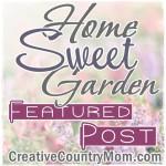 http://creativecountrymom.blogspot.com/2014/07/home-sweet-garden-729.html