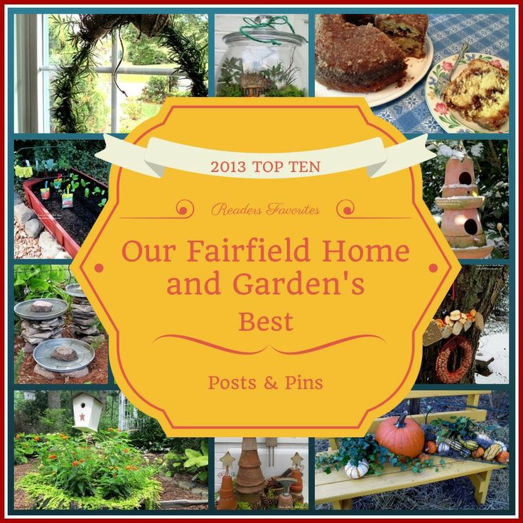 Our Fairfield Home and Garden's Best of 2013 https://ourfairfieldhomeandgarden.com/top-ten-posts-pins-of-2013-our-fairfield-home-garden/