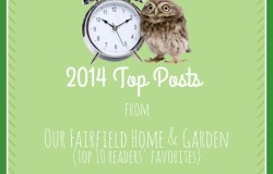 Our Fairfield Home & Garden's Top Ten Posts of 2014
