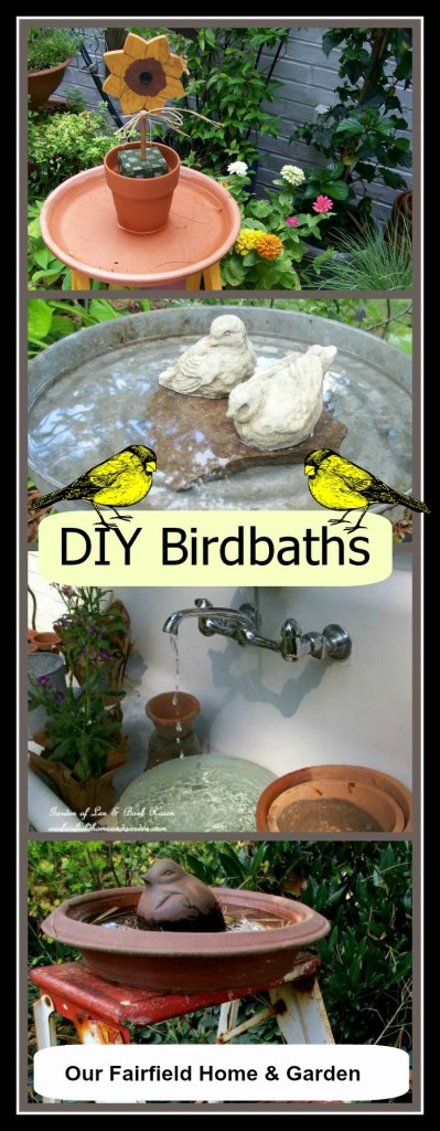 DIY Birdbaths https://ourfairfieldhomeandgarden.com/diy-bird-baths-bring-birds-to-your-garden/