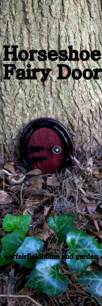 Horseshoe Fairy Door http://ourfairfieldhomeandgarden.com/diy-horseshoe-fairy-door/