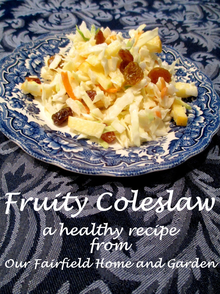 Fruity Coleslaw http://ourfairfieldhomeandgarden.com/fruity-coleslaw-a-healthy-recipe-from-our-fairfield-home-garden/