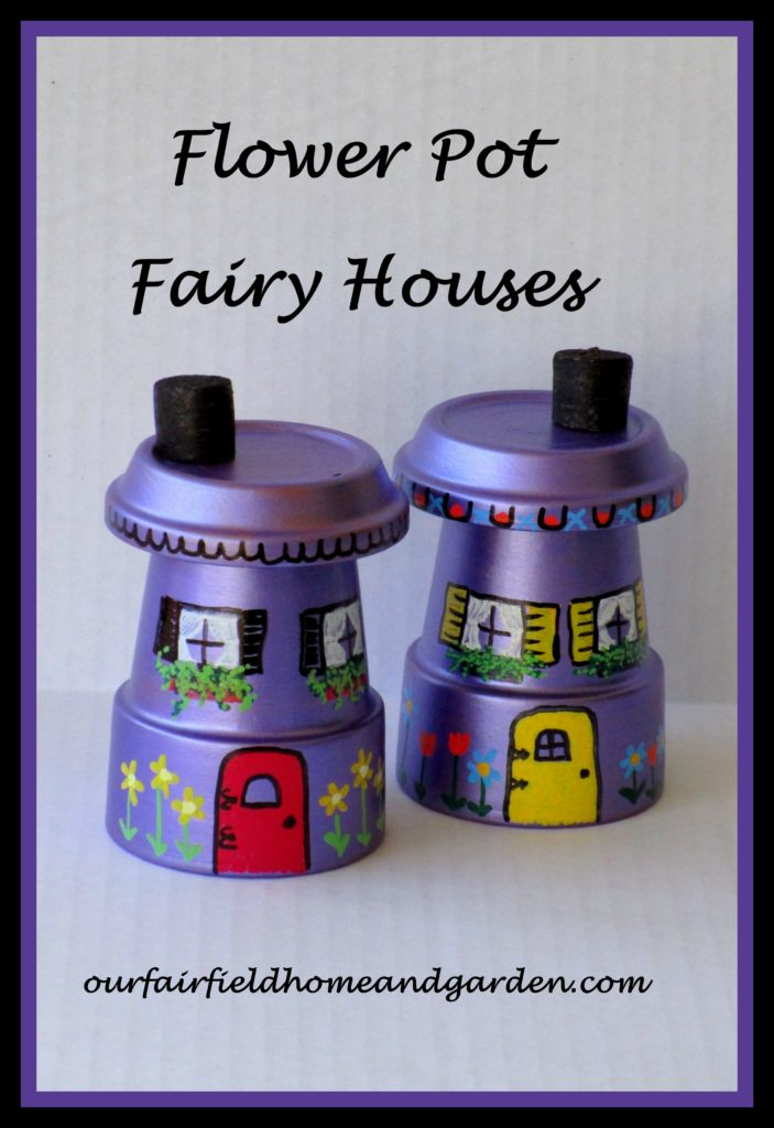 Flower Pot Fairy Houses http://ourfairfieldhomeandgarden.com/flower-pot-fairy-houses/